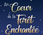 au_coeur_de_la_foret_enchante_feeries_de_noel_2018